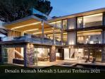 Desain Rumah Mewah 3 Lantai Terbaru 2021
