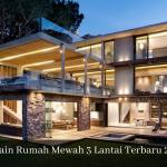 Desain Rumah Mewah 3 Lantai Terbaru 2021 sinanarsitek.com